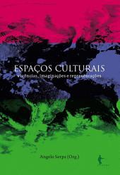 Espaços Culturais: vivências, imaginações e representações