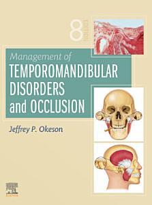 Management of Temporomandibular Disorders and Occlusion   E Book PDF