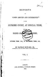 Reports of Cases Argued and Determined in the Supreme Court, at Special Term, with the Points of Practice Decided ...: Volume 1