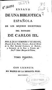 Ensayo de una biblioteca española de los mejores escritores del reynado de Carlos III