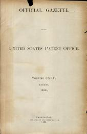Official Gazette of the United States Patent Office: Volume 145