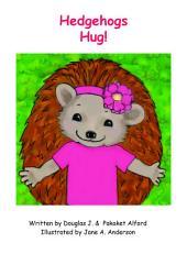 Hedgehogs Hug!: Many Ways to Show Love