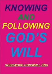 Knowing and Following God's Will: Obeying the Leading of God
