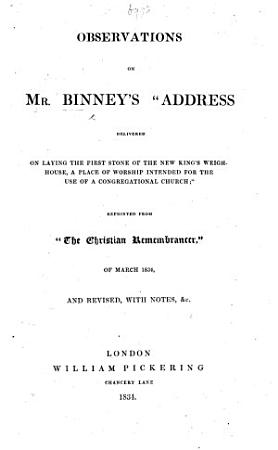 Observations on Mr  Binne s    Address delivered on laying the First Stone of the New King s Weigh House        Reprinted from    The Christian Remembrancer        and revised  etc PDF
