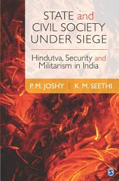 State and Civil Society under Siege: Hindutva, Security and Militarism in India