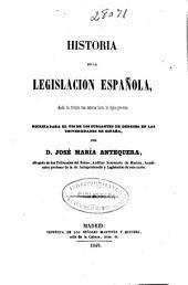 Historia de la legislación española desde los tiempos más remotos hasta la época presente