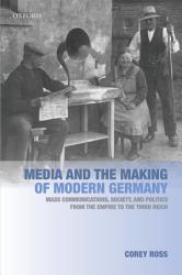 Media and the Making of Modern Germany PDF