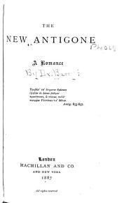 The New Antigone: A Romance
