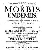 Disp. inaug. med. de morbis endemiis