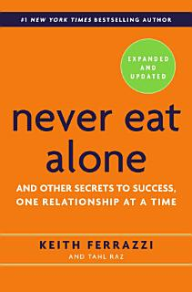 Never Eat Alone  Expanded and Updated Book