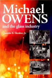 Michael Owens and the Glass Industry