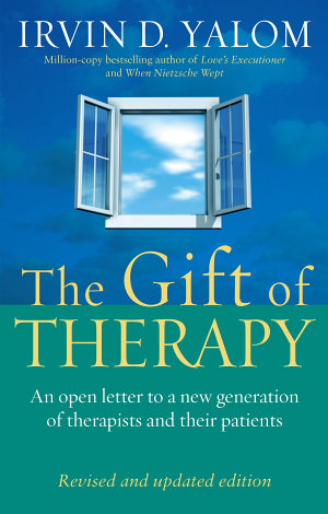 The Gift Of Therapy  Revised And Updated Edition