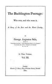 The Baddington Peerage: who Won, and who Wore it: A Story of the Best and the Worst Society, Volume 3