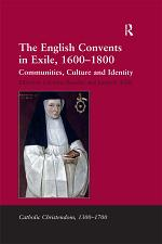 The English Convents in Exile, 1600–1800