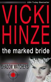 The Marked Bride: Shadow Watchers Series, Book 1