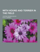 With Hound and Terrier in the Field; Hunting Reminiscences