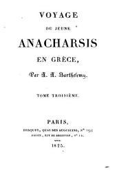Voyage du jeune Anacharsis en Grèce: vers le milieu du quatrième siècle avant l'ère vulgaire