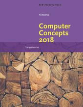 New Perspectives on Computer Concepts 2018: Comprehensive: Edition 20