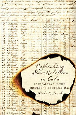 Rethinking Slave Rebellion in Cuba PDF