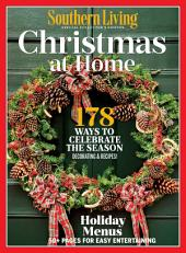 SOUTHERN LIVING Christmas at Home: 205 Recipes and Ideas to Make This Your Most Festive Holiday Ever!