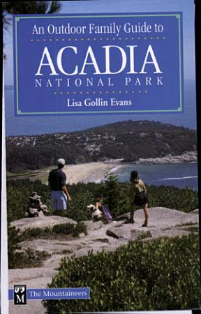 An Outdoor Family Guide to Acadia National Park PDF