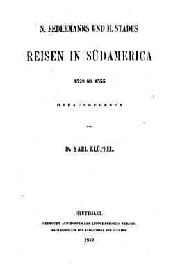 N  Federmanns und H  Stades Reisen in S  damerica 1529 bis 1555 PDF
