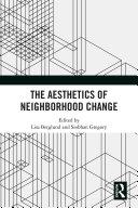 The Aesthetics of Neighborhood Change