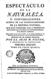 Espectáculo de la naturaleza ó Conversaciones acerca de las particularidades de la historia natural ... trad. al cástellano, 7(IV)