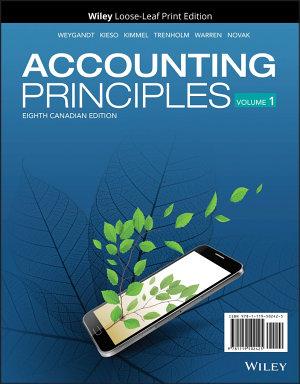 Accounting Principles  Volume 1  Loose Leaf Print Companion