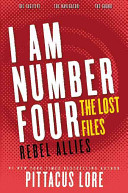 I Am Number Four  The Lost Files  Rebel Allies