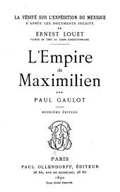 La vérité sur l'expédition du Mexique: d'après les documents inédits de Ernest Louet, payeur en chef du corps expéditionnaire ...