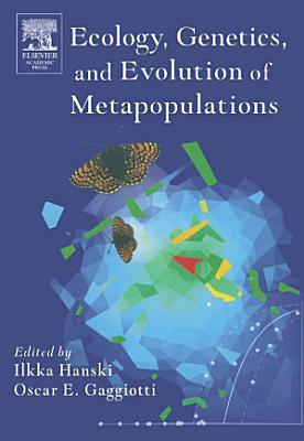 Ecology  Genetics  and Evolution of Metapopulations