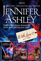 From Jennifer Ashley, With Love: Three Paranormal Romances from Three Bestselling Series