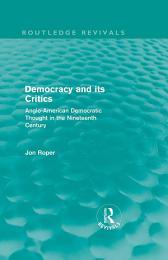 Democracy and its Critics (Routledge Revivals)