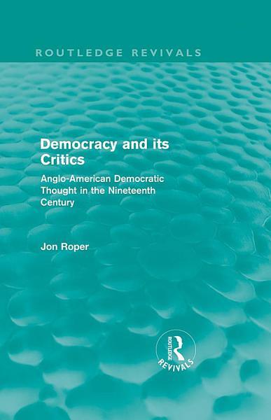 Democracy And Its Critics Routledge Revivals