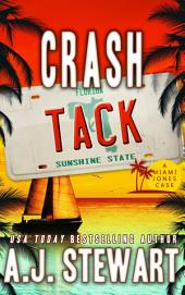 Crash Tack: Miami Jones Florida Mystery Series