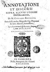 Annotationi et discorsi sopra alcuni luoghi del Decameron, di m. Giouanni Boccacci. Fatte dalli molto magnifici sig. deputati da loro Altezze Serenissime, sopra la correttione di esso Boccaccio, stampato l'anno 1573