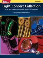 """Accent on Performance Light Concert Collection for Percussion 1 (Snare Drum, Bass Drum, Claves, Maracas, Suspended Cymbal): 22 Full Band Arrangements Correlated to """"Accent on Achievement"""""""