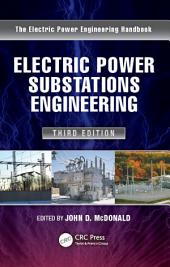 Electric Power Substations Engineering, Third Edition: Edition 3