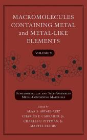 Macromolecules Containing Metal and Metal-Like Elements: Supramolecular and Self-Assembled Metal-Containing Materials