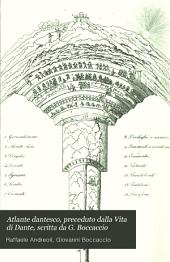 Atlante dantesco, preceduto dalla Vita di Dante, scritta da G. Boccaccio