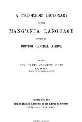 A Cyclopaedic Dictionary of the Mang'anja Language: Spoken in British Central Africa
