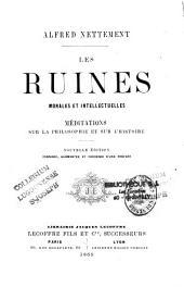 Les ruines morales et intellectuelles: Méditations sur la philosophie et sur l'histoire