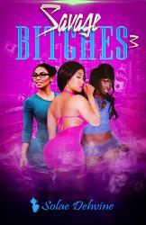Savage Bitches 3 Book PDF