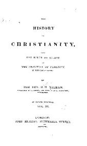 The History of Christianity: From the Birth of Christ to the Abolition of Paganism in the Roman Empire, Volume 3