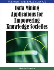 Data Mining Applications for Empowering Knowledge Societies PDF