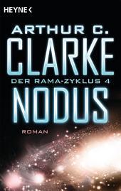 Nodus: Der Rama-Zyklus Band 4 - Roman