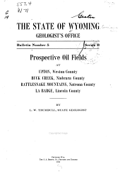 Prospective Oil Fields at Upton, Weston County, Buck Creek, Niobrara County, Rattlesnake Mountains, Natrona County, La Barge, Lincoln County: Issue 5