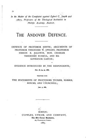 In the Matter of the Complaint Against Egbert C  Smyth and Others  Professors of the Theological Institution in Phillips Academy  Andover PDF
