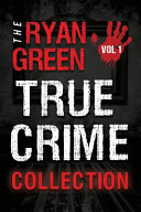 The Ryan Green True Crime Collection